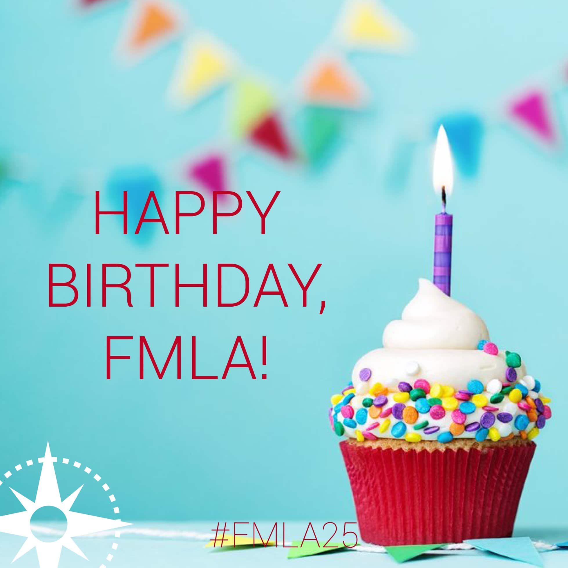 Happy 25th Birthday Fmla 25 Years Later Where Are We Now 21st